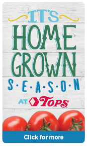 It's HOMEGROWN Season at Tops