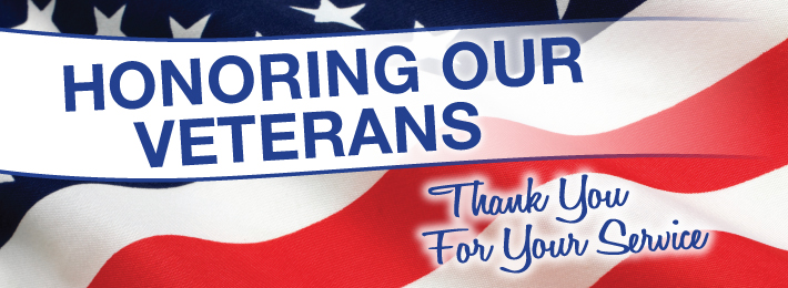 Honoring Our Veterans - Thank you for your service.