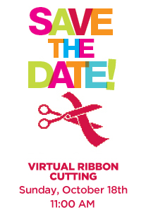 Save the Date Sunday October 18th at 11:00AM virtual ribbon cutting ceremony