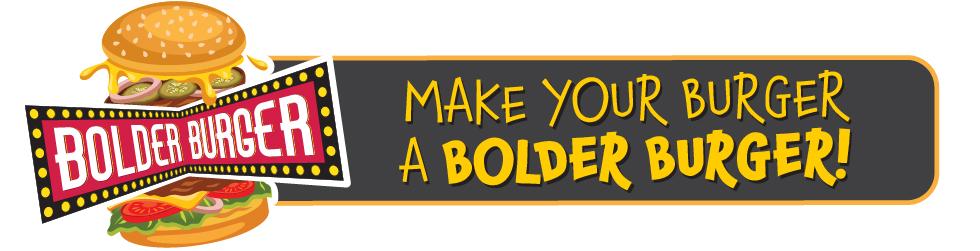 Make Your Burger a Bolder Burger Header
