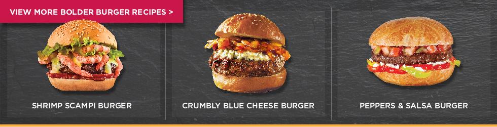 View More Bolder Burger Recipes