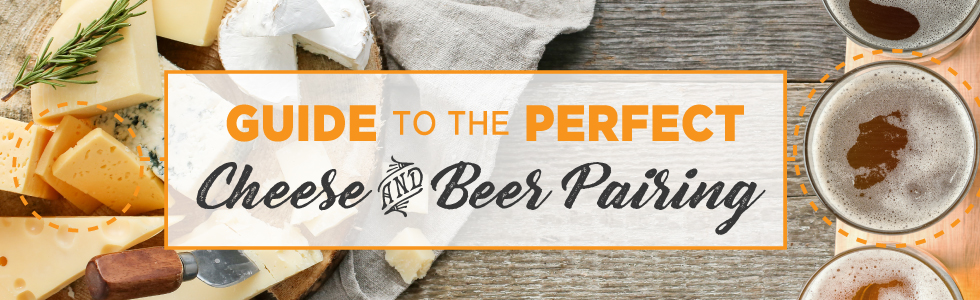 Guide to the Perfect Cheese and Beer Pairings