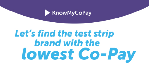 Let's find the test strip brand with the Lowest Co-Pay - KnowMyCoPay