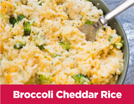 Broccoli Cheddar 			Rice