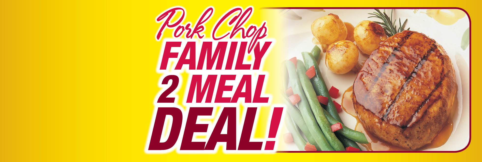Pork Chop Family Meal Deal
