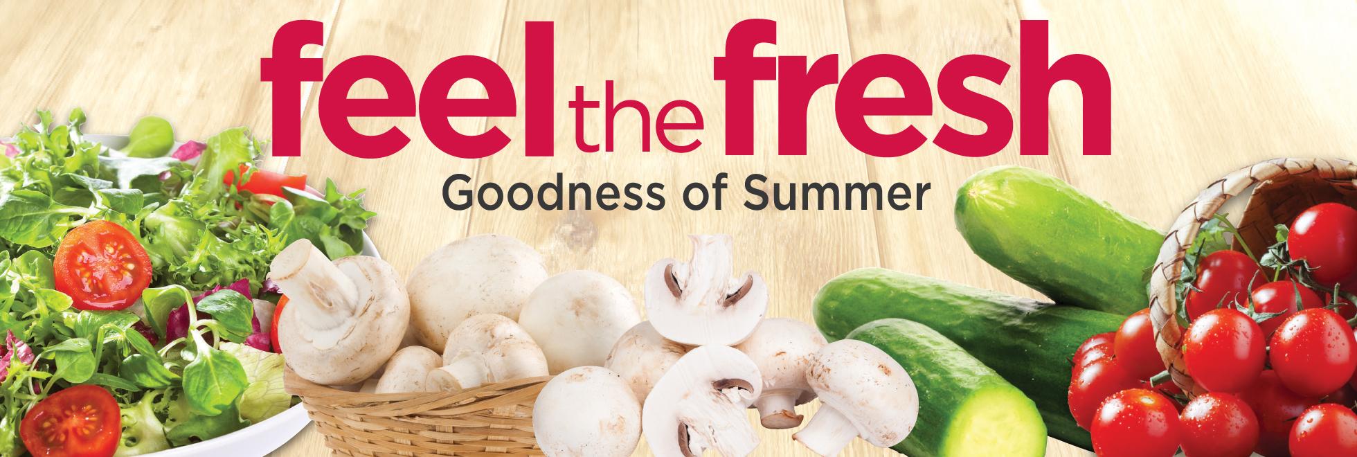 Feel the Fresh Goodness of Summer