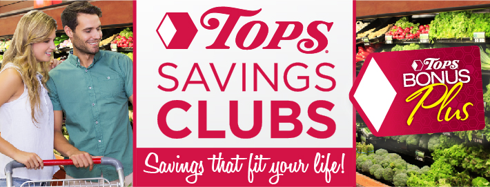 Tops Savings Clubs - savings that fit your life!